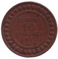 Монета 10 сантимов. 1912 год, Тунис. (протекторат Франции).