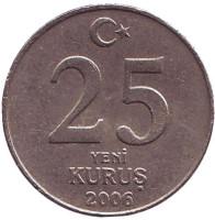 Монета 25 новых курушей. 2006 год, Турция.