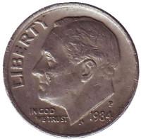 Рузвельт. Монета 10 центов. 1984 (P) год, США.