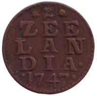 Монета 1 дуит. (1/8 стювера). 1747 год, Нидерланды.