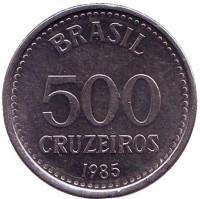 Монета 500 крузейро. 1985 год, Бразилия.