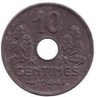 Монета 10 сантимов. 1944 год, Франция.