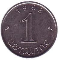 Монета 1 сантим. 1968 год, Франция.