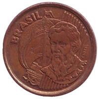 Педру Алвариш Кабрал. Монета 1 сентаво. 1999 год, Бразилия.