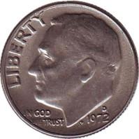 Рузвельт. Монета 10 центов. 1972 (D) год, США.