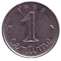 Монета 1 сантим. 1963 год, Франция.