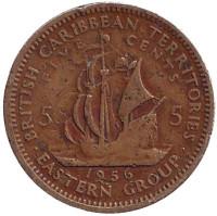 """Галеон """"Золотая лань"""" сэра Френсиса Дрейка. Монета 5 центов. 1956 год, Восточно-Карибские государства."""
