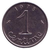 """Монета 1 сантим. 1973 год, Франция. (""""Роса"""")."""
