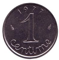 Монета 1 сантим. 1977 год, Франция.