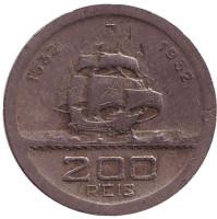 400 лет колонизации Бразилии. Монета 200 рейсов. 1932 год, Бразилия.
