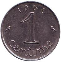 Монета 1 сантим. 1966 год, Франция.