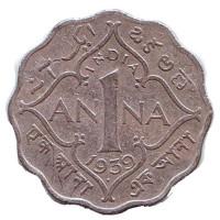 """Монета 1 анна. 1939 год, Британская Индия. (""""•"""" - Бомбей)"""
