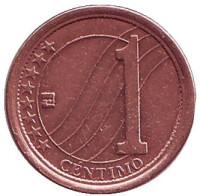 Монета 1 сентимо. 2007 год, Венесуэла.