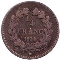 Луи-Филипп I. Монета 1/4 франка. 1834 год (W), Франция.
