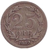 Монета 25 эре. 1889 год, Швеция.