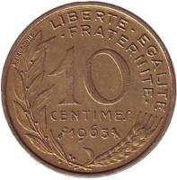 Монета 10 сантимов. 1963 год, Франция.