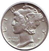 Меркурий. Монета 10 центов. 1939 год, США. Без обозначения монетного двора.