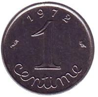Монета 1 сантим. 1972 год, Франция.
