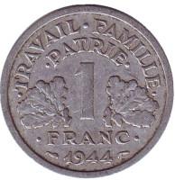 Монета 1 франк. 1944 год, Франция. Travail Famille Patrie.
