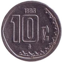 Монета 10 сентаво. 1995 год, Мексика.